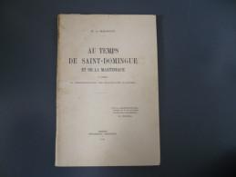 LIVRE - AU TEMPS DE SAINT-DOMINGUE ET DE LA MARTINIQUE - 1941 - ENVOI DE L'AUTEUR - Livre Rare - Books, Magazines, Comics