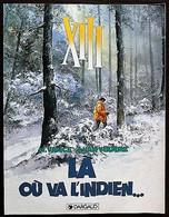 BD XIII - 2 - Là Où Va L'indien - BE - Rééd. Publicitaire Mac Donald's 1999 - XIII