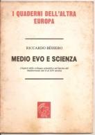 MEDIO EVO E SCIENZA RICCARDO BESSERO - Histoire, Biographie, Philosophie