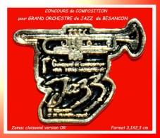 SUPER PIN´S JAZZ-MUSIQUE : CONCOURS De COMPOSITION Pour GRAND ORCHESTRE De JAZZ à BESANCON, FRANCHE-COMTE Version OR - Music