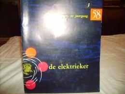 """* """"""""DE  ELEKTRIEKER """""""" = 2 X Reclame Tijdschrift ( Nrs 3 & 5 ) -30°Jaargang 1958 - Practical"""