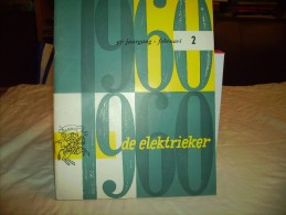 """* """"""""DE  ELEKTRIEKER """""""" = 2 X Reclame Tijdschrift ( Nrs 2 & 7 ) -32°Jaargang 1960 - Pratique"""