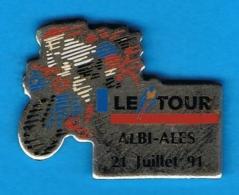 PIN´S //   ** LE TOUR ** ALBI / ALÈS ** 21 JUILLET ** 1991 ** - Cycling