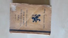 Toen Vlaanderen Groot Was, Zantingen In Vreemde Landen Door A. O'Flanders, 278 Blz., 1930 - Boeken, Tijdschriften, Stripverhalen