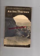 09 - AX LES THERMES - GUIDE TOURISTIQUE VALLEE HAUTE ARIEGE- PORTE DE L' ANDORRE-TOULOUSE-1936 IMPRIMERIE BASUYAU - Tourism
