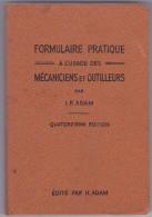 FORMULAIRE PRATIQUE à L'Usage Des MECANICIENS Et OUTILLEURS Par I. P. ADAM - Bricolage / Technique