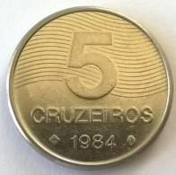 Brésil - 5 Cruzeiros 1984 - Superbe - - Brazil