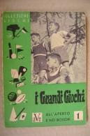 PDB/34 Collezione Giochi-I GRANDI GIOCHI All´aperto E Nei Boschi Editrice A.V.E. 1948 - Giochi