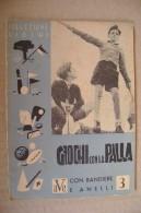 PDB/36 Collezione Giochi-GIOCHI Con La PALLA Con Bandiere E Anelli Editrice A.V.E. 1948 - Giochi