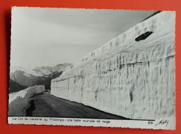 C.P.S.M.(05) LE COL DU LAUTARET Au Printemps,Une Belle Muraille De Neige Voir Les2 Photos - Autres Communes