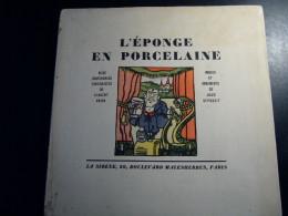 L'éponge En Porcelaine Par Vincent Hyspa Ed. De La Sirène 1921 Illus. Dépaquit (dedicace) - Livres, BD, Revues