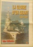 Numéro Spécial Var Matin  LA GLOIRE D'UN GEANT  Porte-avions CLEMENCEAU 1961 – 1997   32 Pages - Barcos