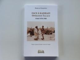Face à Kadhafi Operation  Tacaud - Tchad 1978-1980 - Histoire