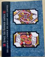 Jouez Les Bonnes Cartes, Decouvrir L'avenir En Jouant Aux Cartes 2007 Etat Neuf - Esotérisme