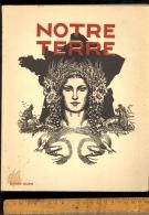 NOTRE TERRE Le Paysan De France 1943 ( Propagande Pétain - Agriculture Paysannerie Editions Delmas ) - Guerra 1939-45