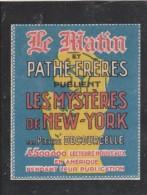 VIGNETTE LES MYSTERES DE NEW YORK - LE MATIN - PATHE  NSG - Commemorative Labels