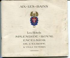 Fascicule AIX LES BAINS : LES HOTELS - SPLENDIDE ROYAL EXCELSIOR De L´EUROPE Et VILLA VICTORIA   T.Belles Illustrations - Aix Les Bains