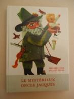 Enfantina - Helena Rudlovà - Le Mystérieux Oncle Jacques - Illustrations Jiri Trnka - Cuentos