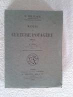 Manuel De Culture Potagere ....   Delplace E - Jardinage
