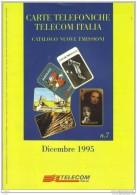 Catalogo Carte Telefoniche Telecom - 1995 N.07 - Schede Telefoniche