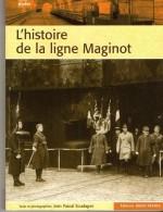 L'histoire De La Ligne MAGINOT, éditions Ouest-france, 114 Pages, De 2006, Superbes Photos, Fortifications, Forts, Bunke - Books