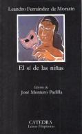 El Si De Las Niñas  - Leandro Fernandez De Morantin - Letras Hispanicas N°218 - Teatro