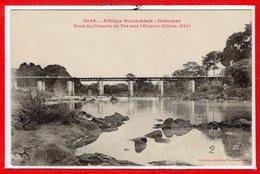 AFRIQUE --  DAHOMEY -- Pont Du Chemin De Fer Sur L'ouémé - Dahomey