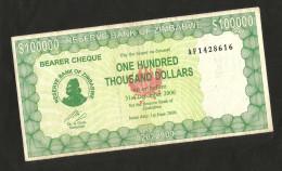 ZIMBABWE - Reserve Bank Of ZIMBABWE - 100000 DOLLARS (2006) Bearer Cheque - Zimbabwe