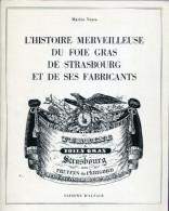 Livre - L´histoire Merveilleuse Du Foie Gras De Strasbourg Et De Ses Fabricants + Le Château De L´ile Jars Par M Veyre - Bücher, Zeitschriften, Comics