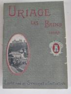 URIAGE  LES BAINS   Magnifique Guide Illustré Avec Cartes Et Pubs De 1913 - Uriage