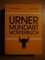 URNER MUNDART WÖRTERBUCH → Von Aschwanden Felix  ► 720 Seiten, 15.5 X 20.5 Cm ◄ - Wörterbücher