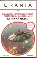SWANWICK, REYNOLDS, BURKE, ROSENBLUM, RUCKER E ALTRI 12 INFRAMONDI URANIA - Science Fiction Et Fantaisie