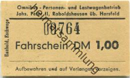 Omnibus- Personen- Und Lastwagenbetrieb Johs. Peter II Raboldshausen über Hersfeld - Fahrschein DM 1,00 - Transporttickets