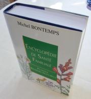 Encyclopédie De Santé Familiale, Plantes Remèdes Naturels  Michel Bontemps 1994 Etat Neuf - Enzyklopädien