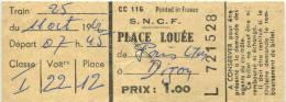 Frankreich Platzkarte Place Louée - S.N.C.F. 1962 I. Classe Prix 1.00 Paris Dijon - Sonstige