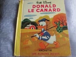 DONALD LE CANARD . WALT DISNEY . LES ALBUMS ROSES - Livres, BD, Revues