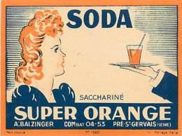 FACT -16 046 : ETIQUETTE DE SODA  SACCHARINE SUPER ORANGE  A. BALZINGER LE PRE SAINT GERVAIS - Non Classificati