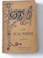 L'art De La Verrerie Par Gerspach 1885 - 1801-1900