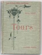 Les Villes D'art Célèbres - TOURS Et Les Châteaux De Touraine Par Paul Vitry - Centre - Val De Loire
