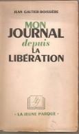 MON JOURNAL DEPUIS LA LIBERATION JEAN GALTIER-BOISSIERE - Altri