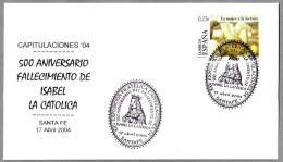 500 Aniv. Muerte ISABEL LA CATOLICA - 500 Anniv.death. Santa Fe, Granada, Andalucia, 2004 - Mujeres Famosas
