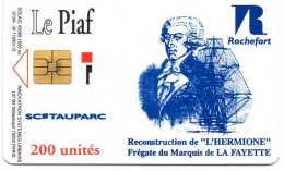LE PIAF - 200 Unités - ROCHEFORT L'HERMIONE LA FAYETTE - TIRAGE 1000 Ex - Parkkarten