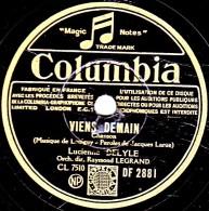 78 Trs - Columba DF 2881- état M -  Lucienne DELYLE - VIENS DEMAIN - JE SAIS QU´ON S´REVERRA - 78 Rpm - Schellackplatten