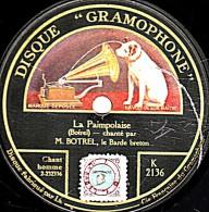 78 Trs - DISQUE GRAMOPHONE K-2136 - état B - BOTREL Barde Breton - LA PAIMPOLAISE - DORS, MON GÂS - 78 T - Disques Pour Gramophone