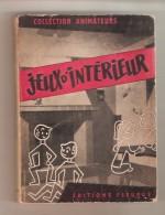 JEUX D'INTERIEUR - Editions Fleurus - Collection Animateurs, Paris,  1963 - Jeux De Société
