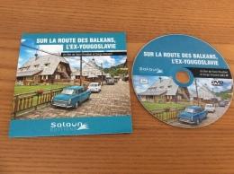 """DVD """"SUR LA ROUTE DES BALKANS, L'EX-YOUGOSLAVIE - Salaun EDITIONS"""" Neuf (anciennes Voitures) - DVD"""