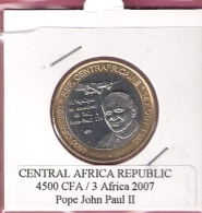 CENTRAL AFRICA REP.  4500 CFA 2007 POPE JOHN PAUL II BIMETAL UNC NOT IN KM - Centrafricaine (République)