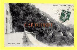 CPA 83 BARJOLS Le Tunnel 1909 - Barjols