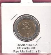 TRANSNESTRIA 100 ROUBLES 2011 POPE JOHN PAUL II  BIMETAL TYPE I UNC NOT IN KM - Monnaies