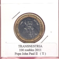 TRANSNESTRIA 100 ROUBLES 2011 POPE JOHN PAUL II  BIMETAL TYPE II UNC NOT IN KM - Monnaies